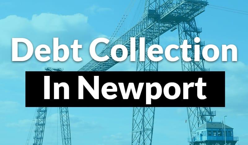 Debt Collection Newport - 1