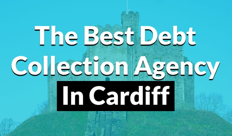 The best debt collection agency in cardiff