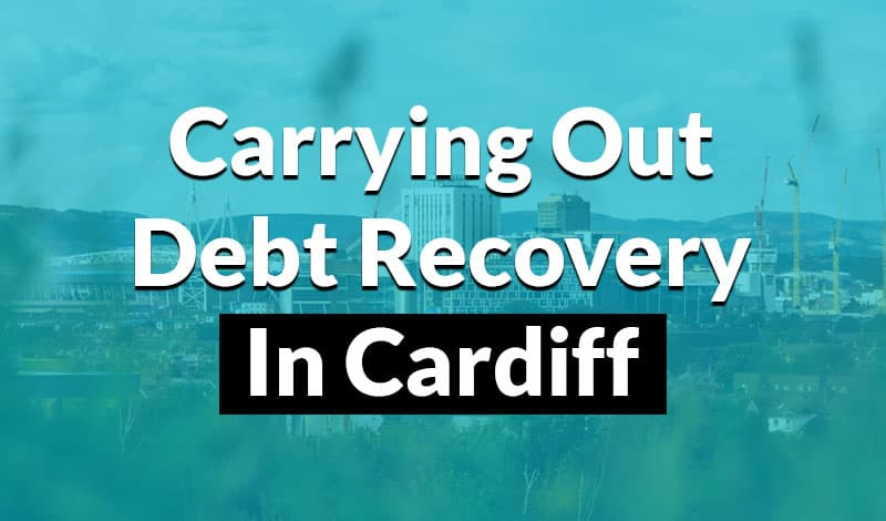 Carrying out debt recovery in cardiff